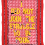 lawrence lemaoana i did not join the struggle to be poor, fabric and embroidery, 155x105cm, 2015