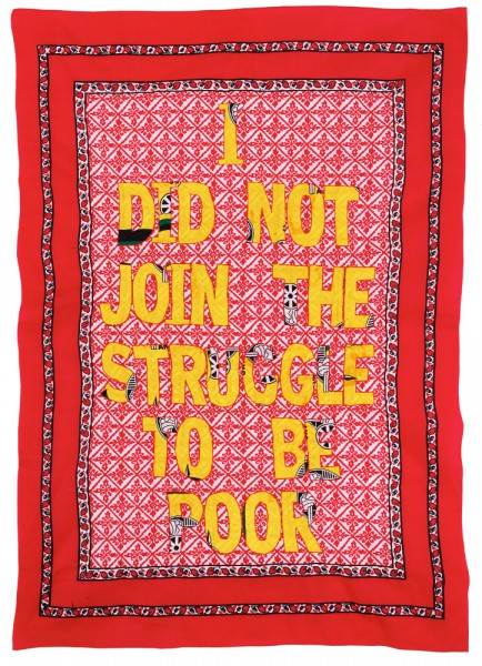 lawrence lemaoana i did not join the struggle to be poor, fabric and embroidery, 2015